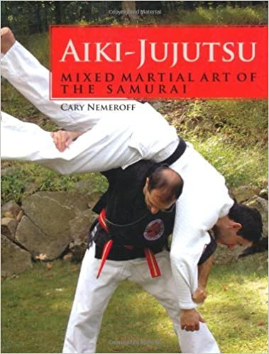 Aiki-Jujutsu: Mixed Martial Art of the Samurai Book