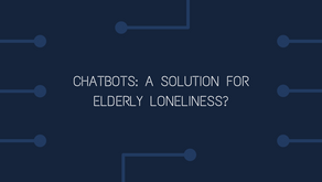 Chatbots: A solution for elderly loneliness?