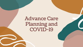 What Have We Learned From COVID-19 Pandemic? Advance Care Planning is More Important than Ever.
