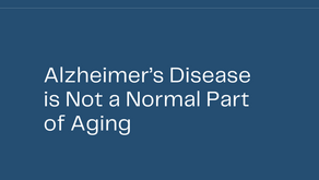 Alzheimer's Disease is Not a Normal Part of Aging