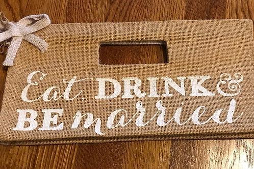 Eat, Drink & Be Married Burlap Wine Bag