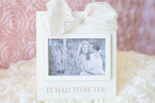 it had to be you picture frame white bow