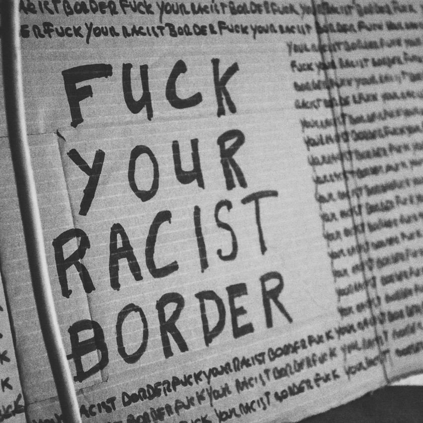 Fuck your racist border