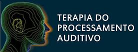 Terapia de processament auditivo; treinamento auditivo em cabine; processamento auditivo central; daniel guadacholi