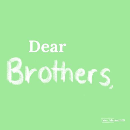 Dear Brothers,
