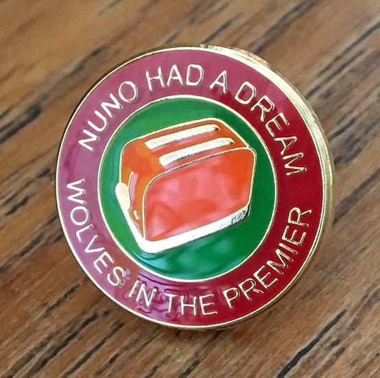 NUNO HAD A DREAM Toaster Badge (Red/Green/Gold) (E)