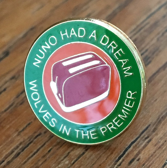 NUNO HAD A DREAM Toaster Badge (Green/Gold/Red) D13