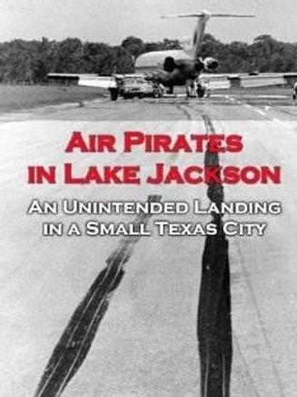 Air Pirates in Lake Jackson by James K. Pierce