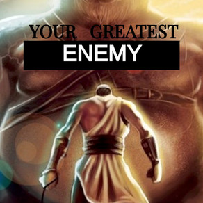 Your Greatest Enemy