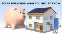 What You Need To Know About Solar Financing