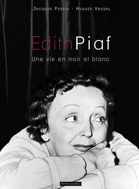 EDITH PIAF, une vie en noir et blanc