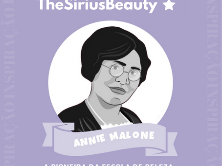 Inspiração ✨ Annie Malone: visionária e pioneira na escola de beleza
