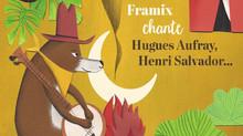 Framix chante Hugues Aufray, Henri Salvador...