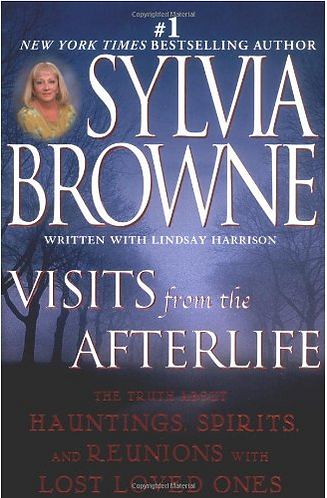 Visits From The After Life The Truth About Hauntings, Spirits, and Reunions With