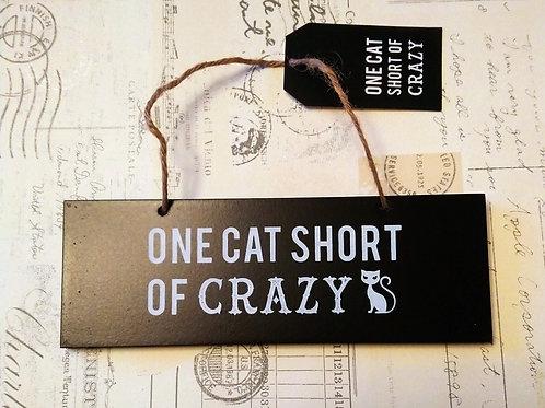 One Cat Short of Crazy Hanging Plaque