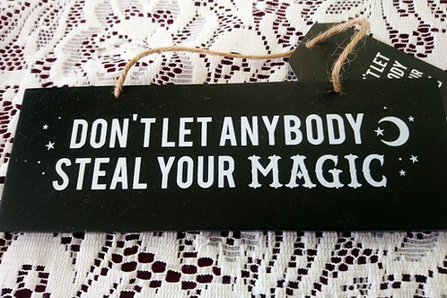 Don't Let Anybody Steal Your Magic Hanging Plaque