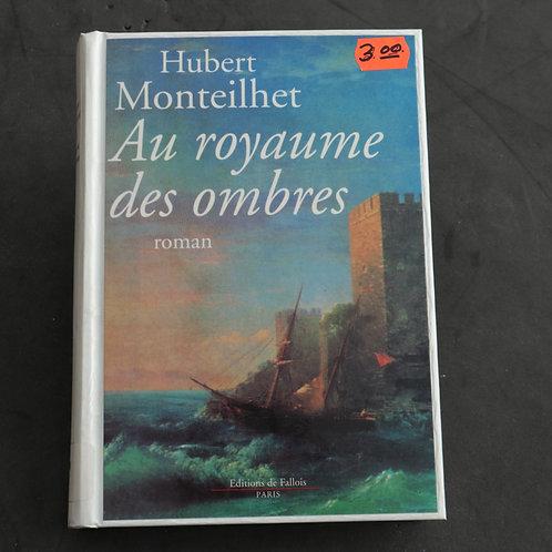 Au royaume des ombres - Hubert Monteilhet
