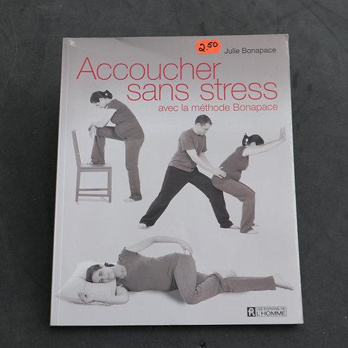 Accoucher sans stress - Julie Bonapace