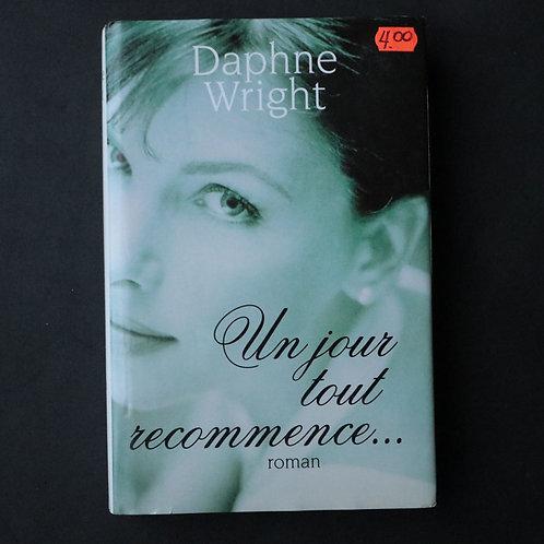 Un jour tout commence... Daphne Wright