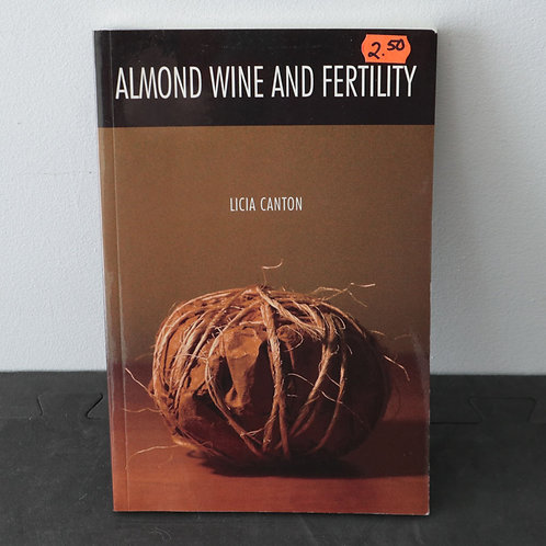 Almond Wine And Fertility - Licia Canton