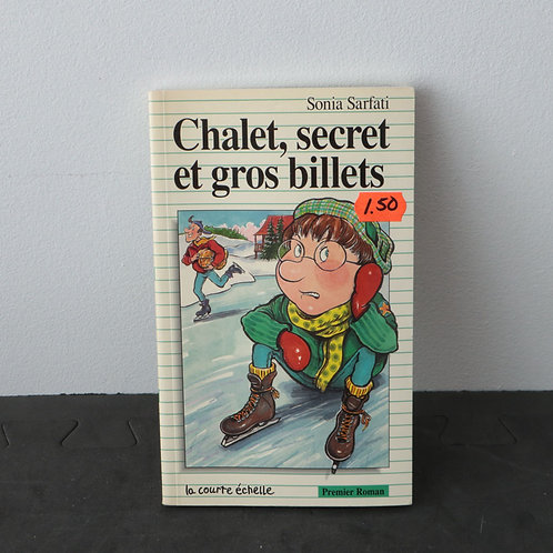 Chalet, secret et gros billets - Sonia Sarfati