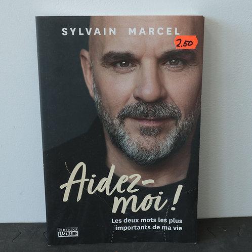 Aidez-moi / Sylvain Marcel