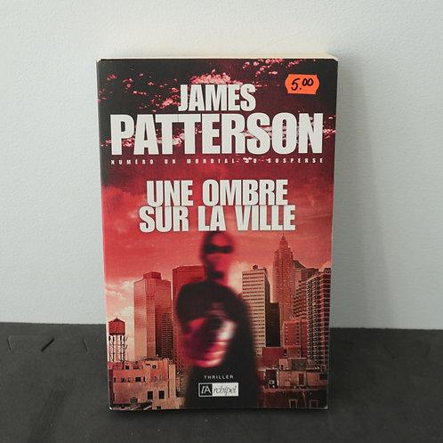 Une Ombre sur la Ville - James Patterson