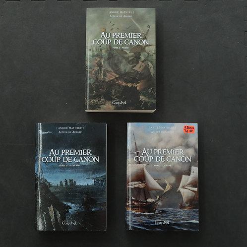 Au premier coup de canon (3 volumes)