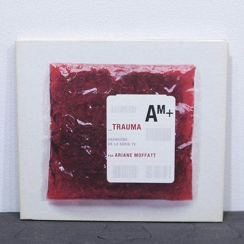 Trauma AM+/ Ariane Moffatt