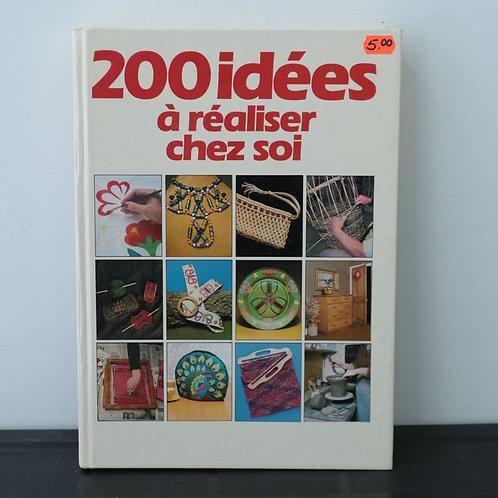 200 idées à réaliser chez soi