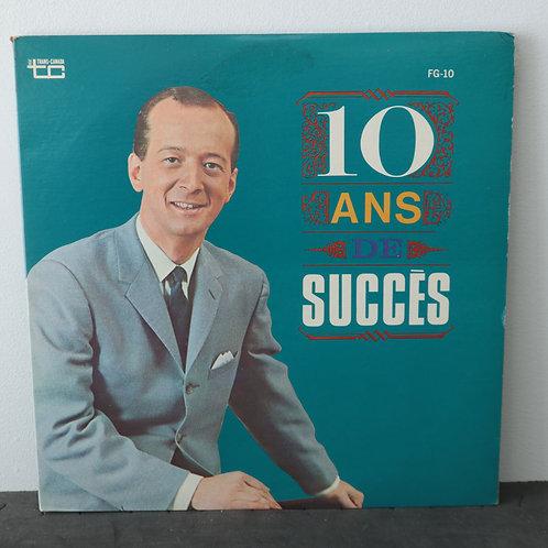 10 Ans de Succès - Fernand Gignac