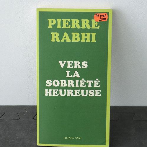 Vers la Sobriété Heureuse - Pierre Rabhi