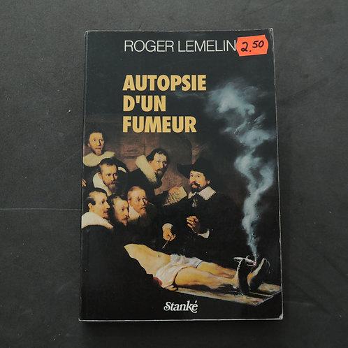 Autopsie d'un fumeur - Roger Lemelin