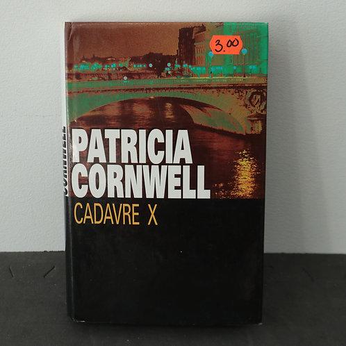 Cadavre X - Patricia Cornwell