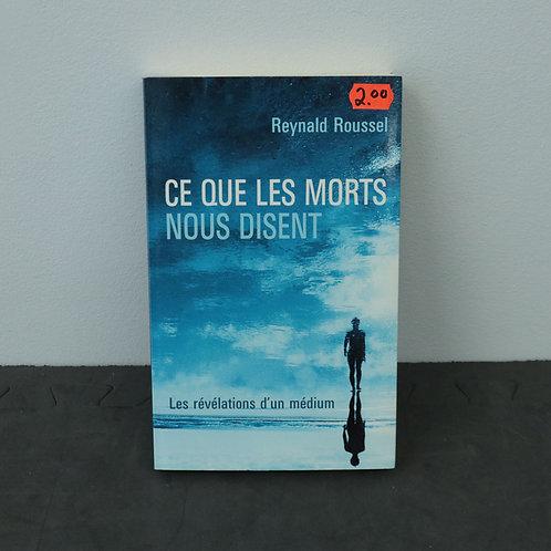 Ce que les morts nous disent - Reynald Roussel