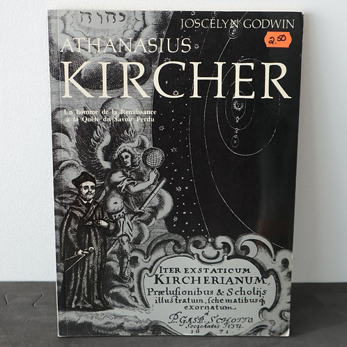 Athanasius Kircher - Joscelyn Godwin