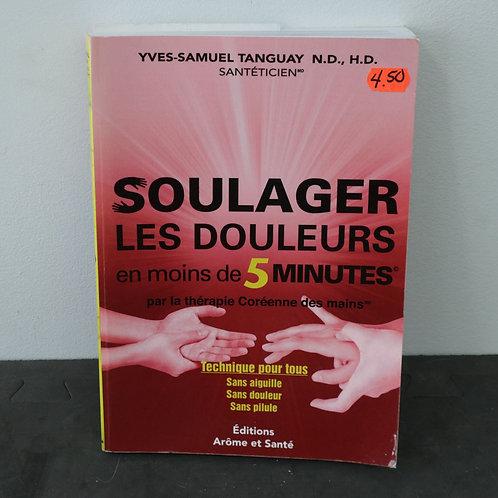 Soulager les douleurs - Yves-Samuel Tanguay