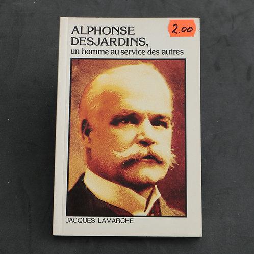 Alphonse Desjardins - Jacques Lamarche
