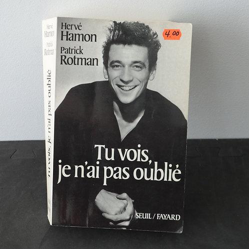 Tu vois, je n'ai pas oublié - Hervé Hamon/Patrick Rotman