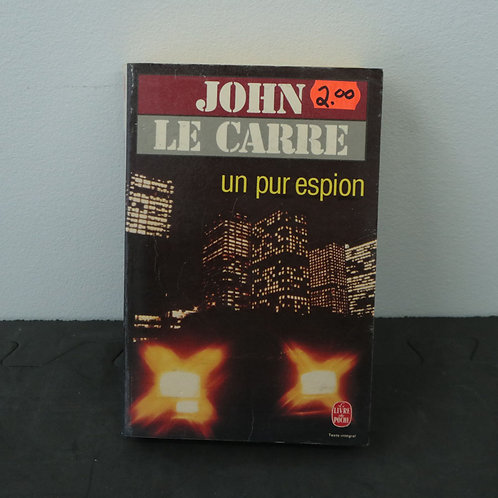 Un pur espion - John Le Carre