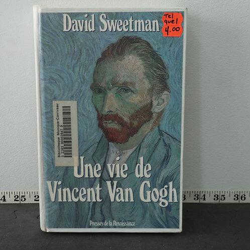 Une Vie de Vincent Van Gogh - David Sweetman