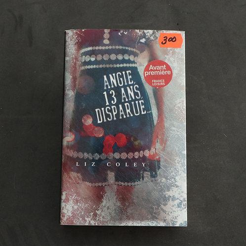 Angie, 13 ans, disparue - Liz Coley