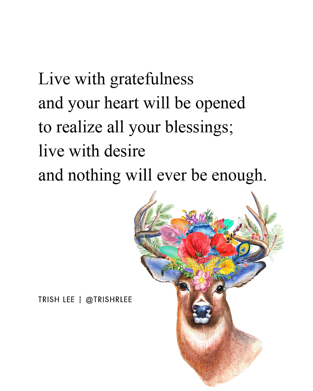 live with gratefulness and your heart will be opened to realize all your blessings