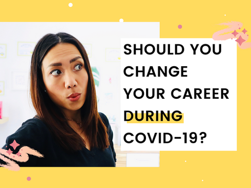 Should You Change Your Career During Covid-19?