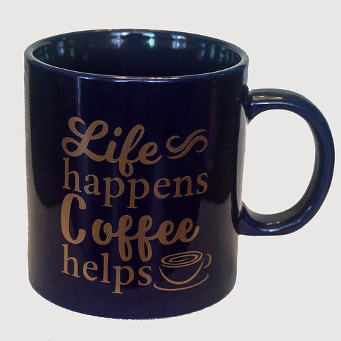 """20 oz """"Life Happens. Coffee Helps"""" mug (Blue)"""