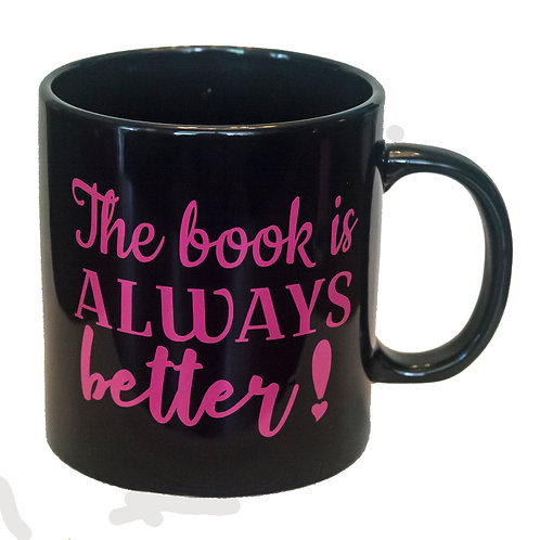 "20 oz ""The book is ALWAYS better!"" mug (Black)"
