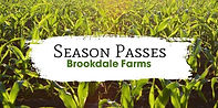 Season Passes Sign for Brookdale Farms