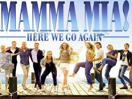5 Reasons Why Mamma Mia: Here We Go Again is the Best Movie Ever
