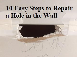 10 Easy Steps to Repair a Hole in the Wall.