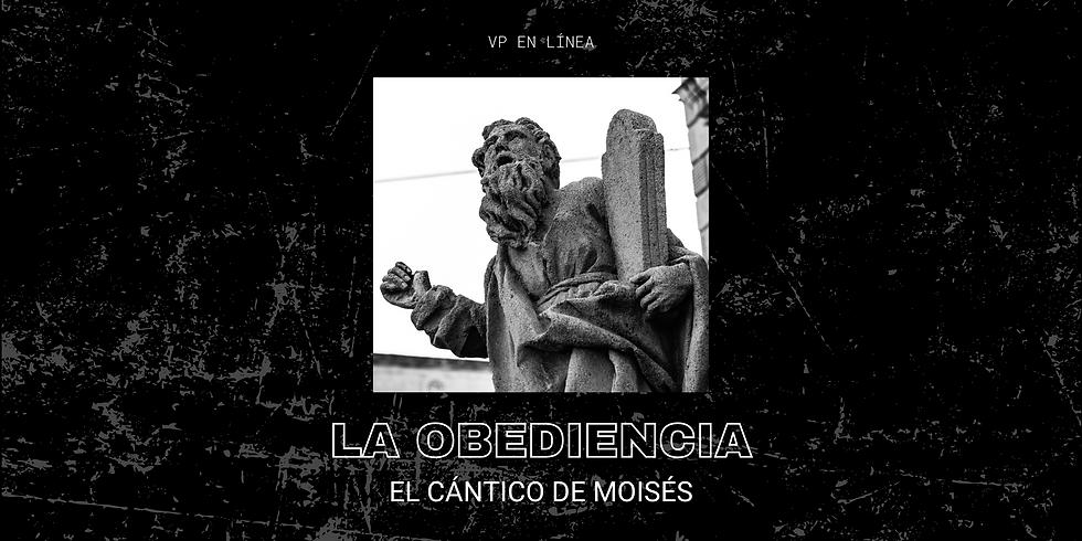 """La Obediencia """"El Cántico de Moisés"""""""